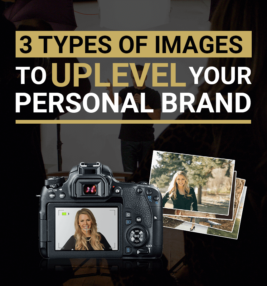 The 3 types of images to Uplevel your personal brand